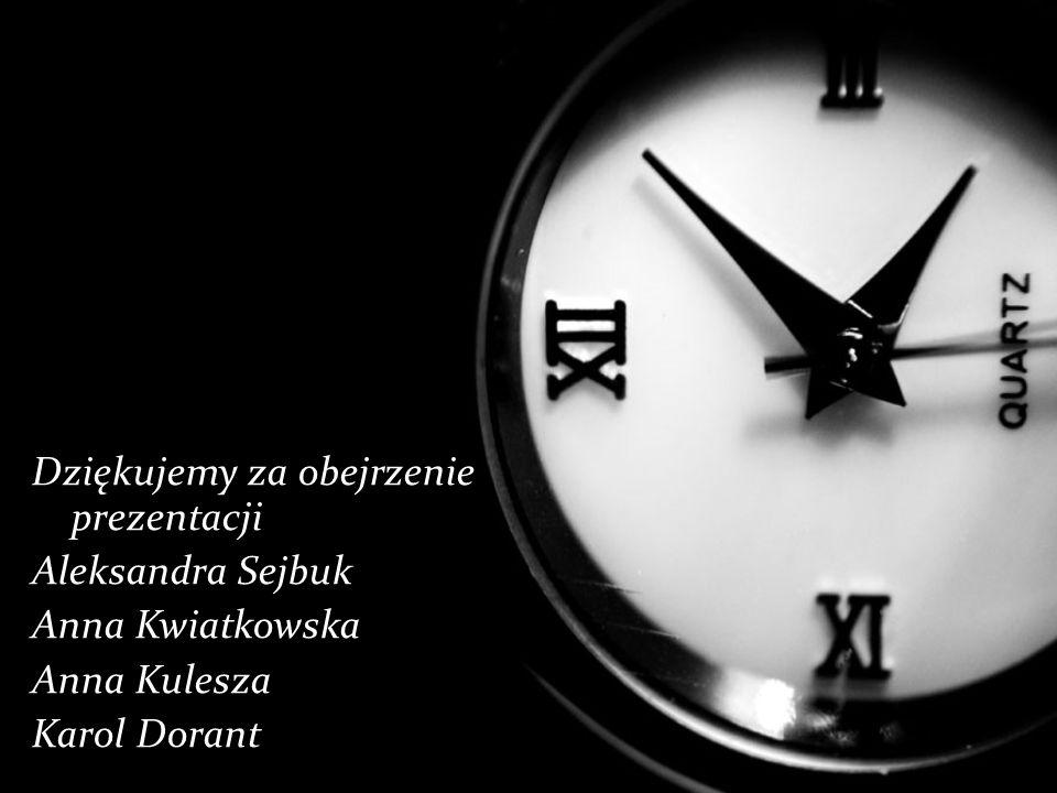 Dziękujemy za obejrzenie prezentacji Aleksandra Sejbuk Anna Kwiatkowska Anna Kulesza Karol Dorant