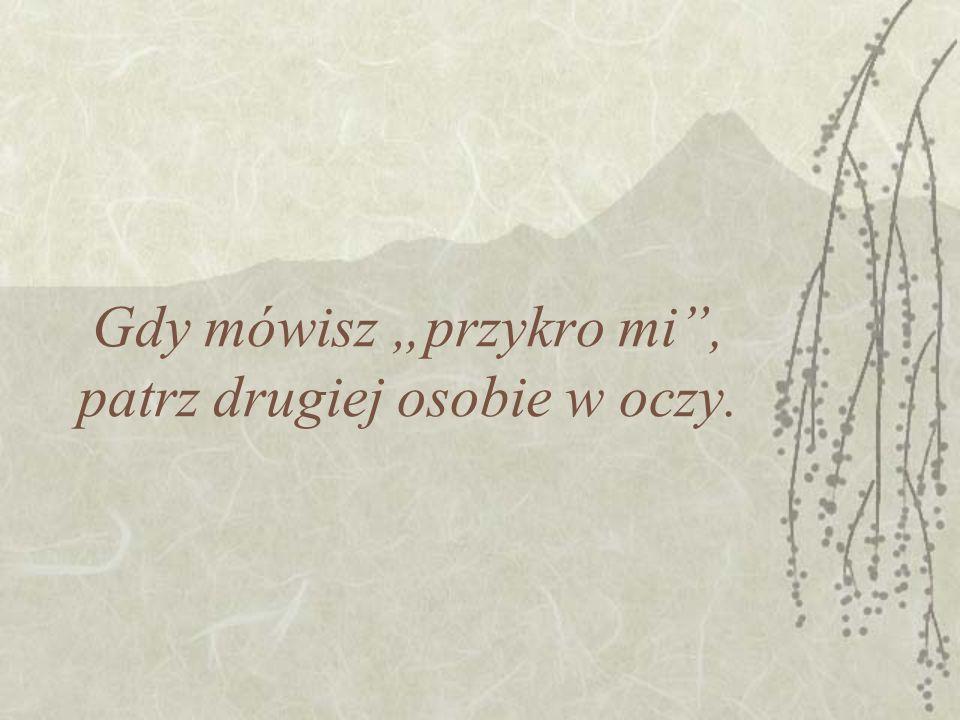 """Mów """"kocham cię tylko wtedy, gdy jest to prawda."""