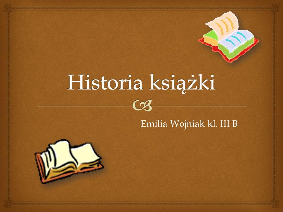  Historia pisma jest prawie tak długa jak historia naszej cywilizacji.