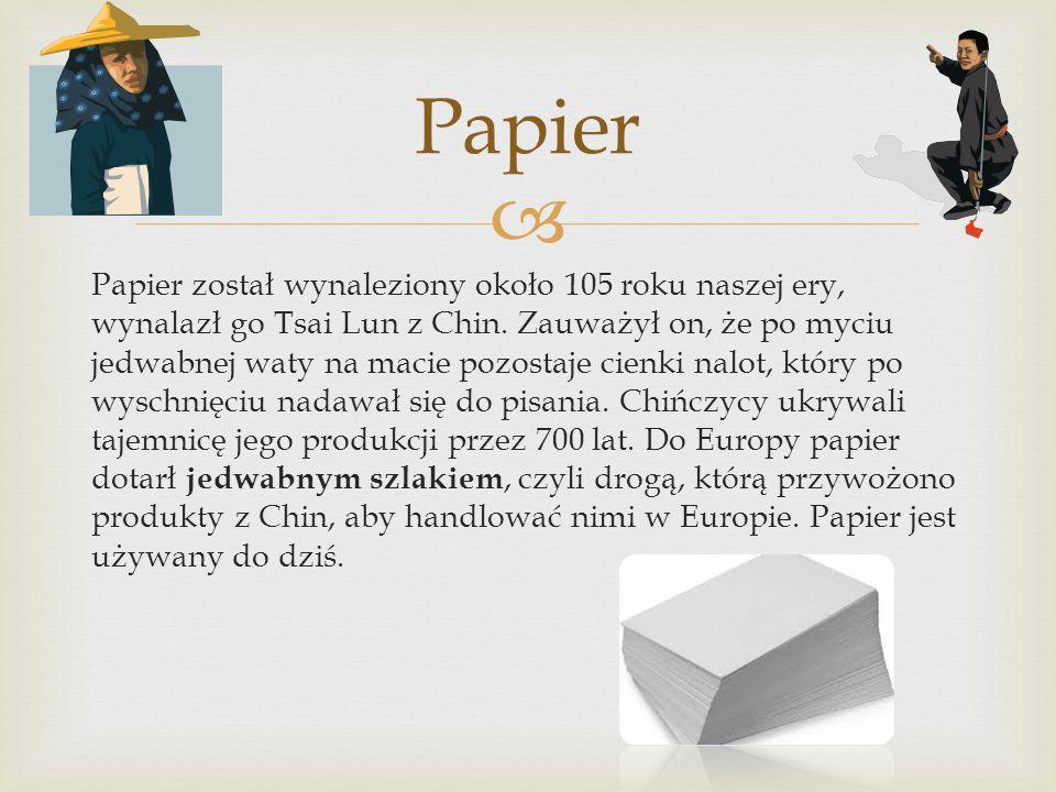  Papier został wynaleziony około 105 roku naszej ery, wynalazł go Tsai Lun z Chin. Zauważył on, że po myciu jedwabnej waty na macie pozostaje cienki