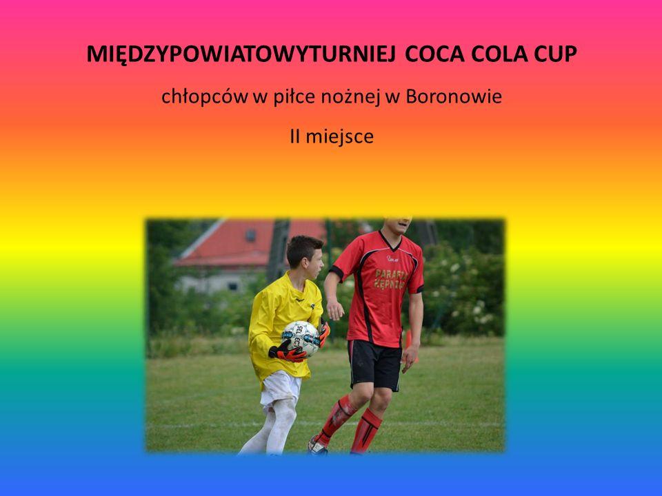 MIĘDZYPOWIATOWYTURNIEJ COCA COLA CUP chłopców w piłce nożnej w Boronowie II miejsce