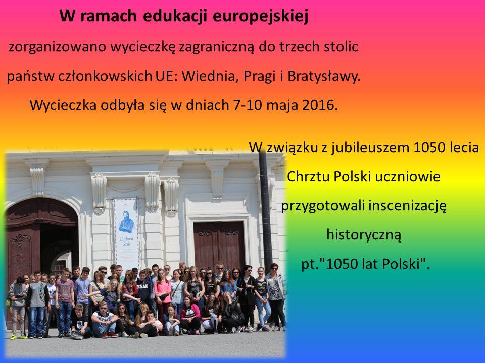 W ramach edukacji europejskiej zorganizowano wycieczkę zagraniczną do trzech stolic państw członkowskich UE: Wiednia, Pragi i Bratysławy.