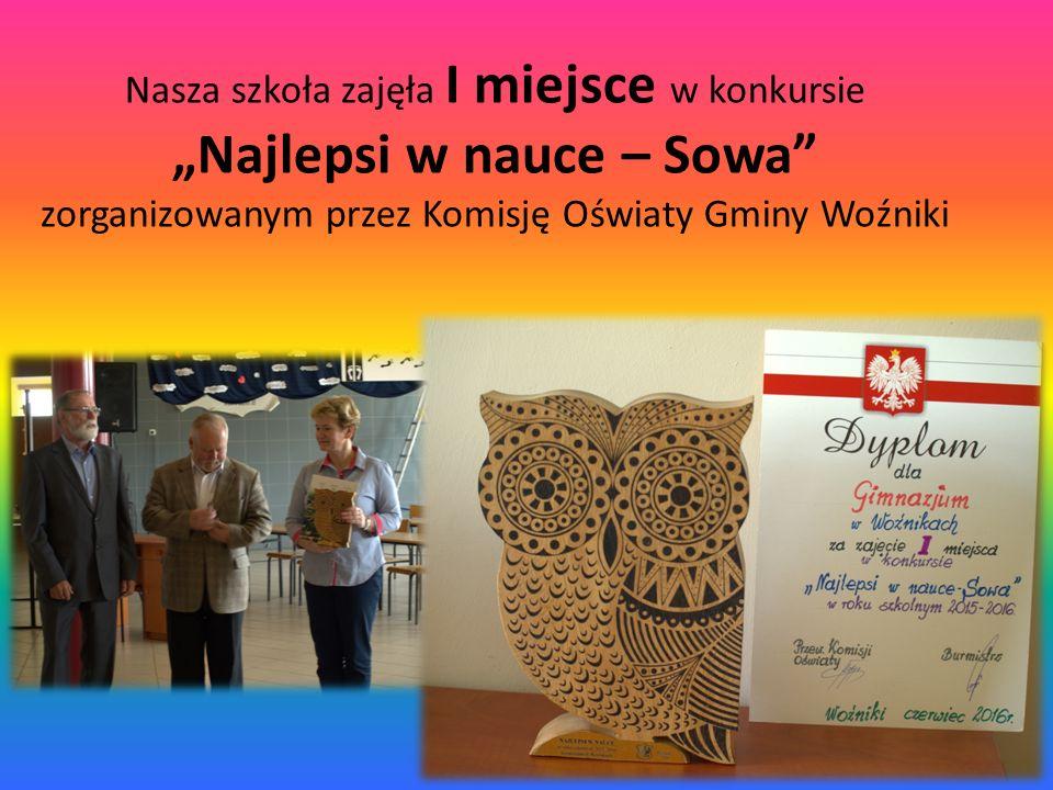 """Nasza szkoła zajęła I miejsce w konkursie """"Najlepsi w nauce – Sowa zorganizowanym przez Komisję Oświaty Gminy Woźniki"""