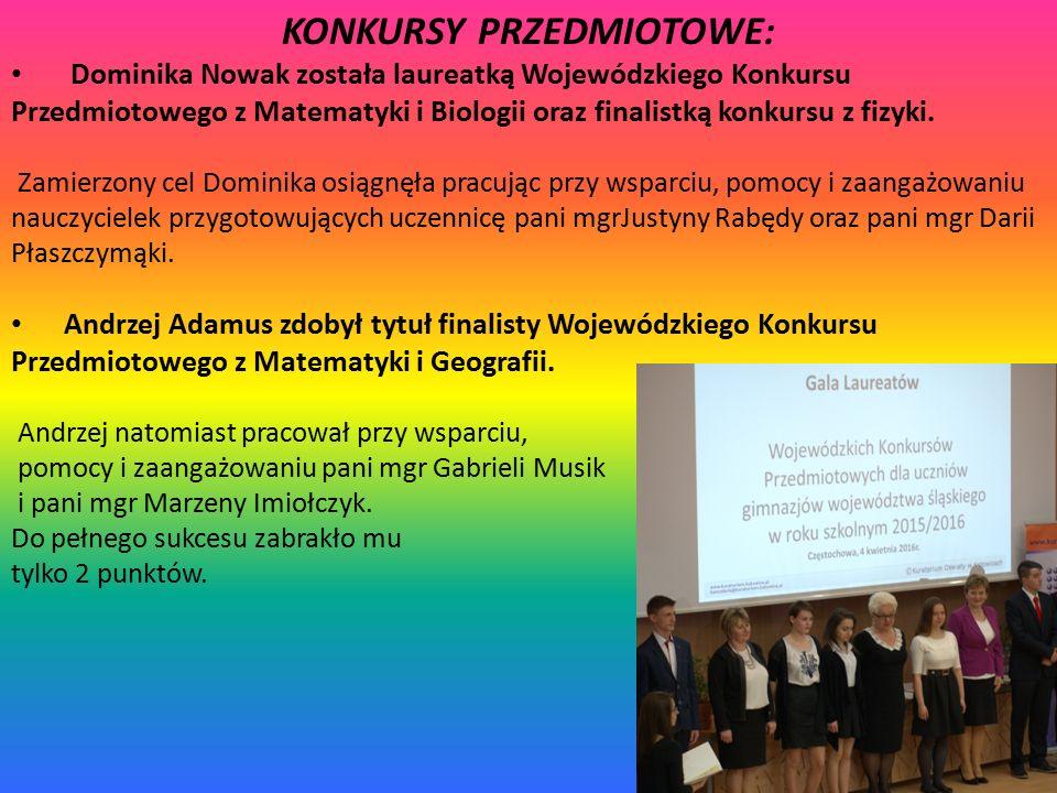 KONKURSY PRZEDMIOTOWE: Dominika Nowak została laureatką Wojewódzkiego Konkursu Przedmiotowego z Matematyki i Biologii oraz finalistką konkursu z fizyki.