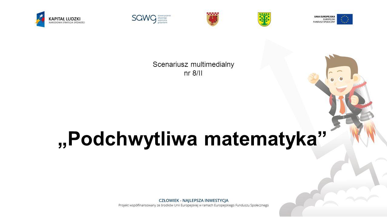 """Podchwytliwa matematyka"" Scenariusz multimedialny nr 8/II"