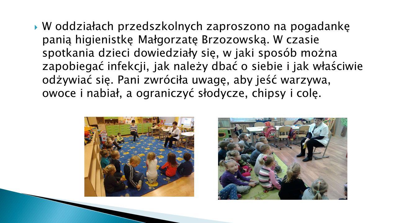  W oddziałach przedszkolnych zaproszono na pogadankę panią higienistkę Małgorzatę Brzozowską.