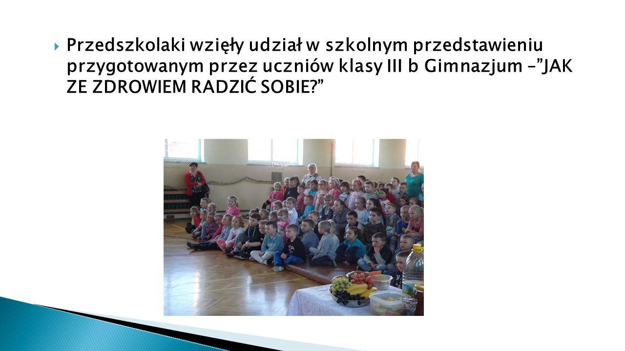  Przedszkolaki wzięły udział w szkolnym przedstawieniu przygotowanym przez uczniów klasy III b Gimnazjum – JAK ZE ZDROWIEM RADZIĆ SOBIE