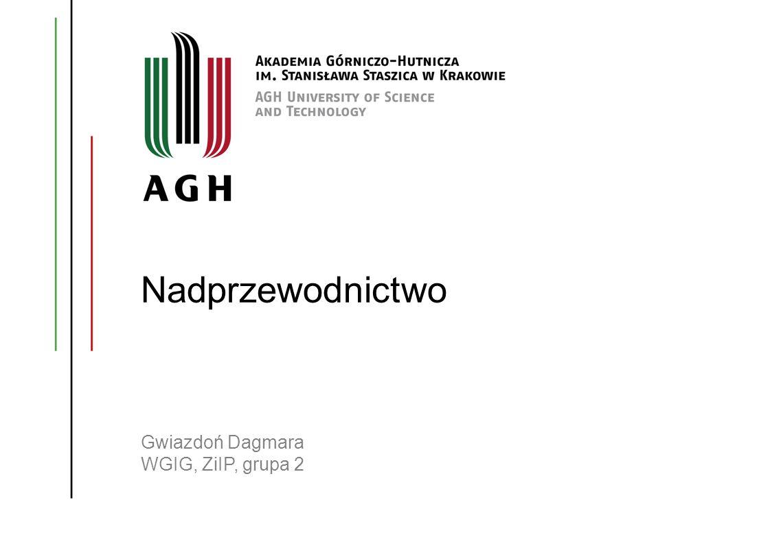 Nadprzewodnictwo Gwiazdoń Dagmara WGIG, ZiIP, grupa 2