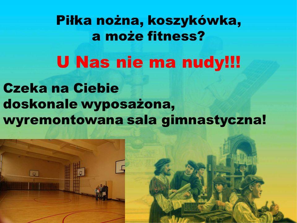 Piłka nożna, koszykówka, a może fitness. U Nas nie ma nudy!!.