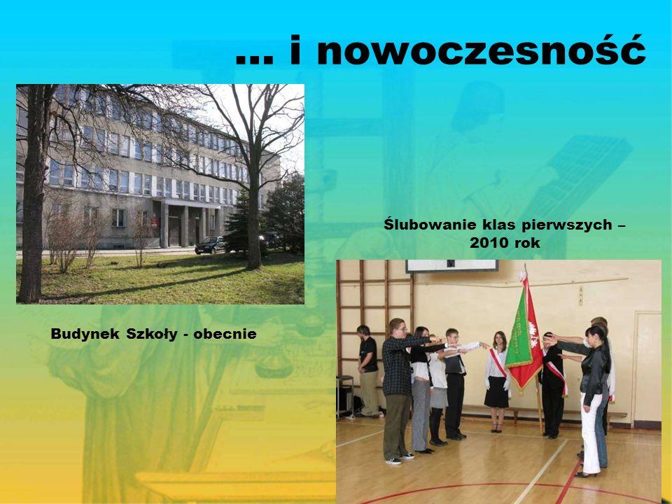 … i nowoczesność Budynek Szkoły - obecnie Ślubowanie klas pierwszych – 2010 rok