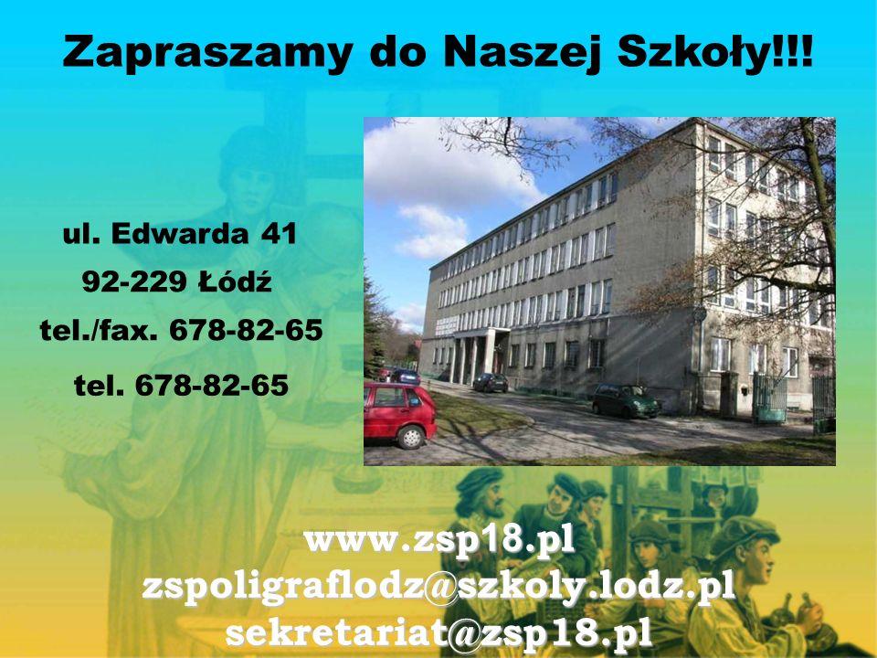 Zapraszamy do Naszej Szkoły!!. ul. Edwarda 41 tel./fax.