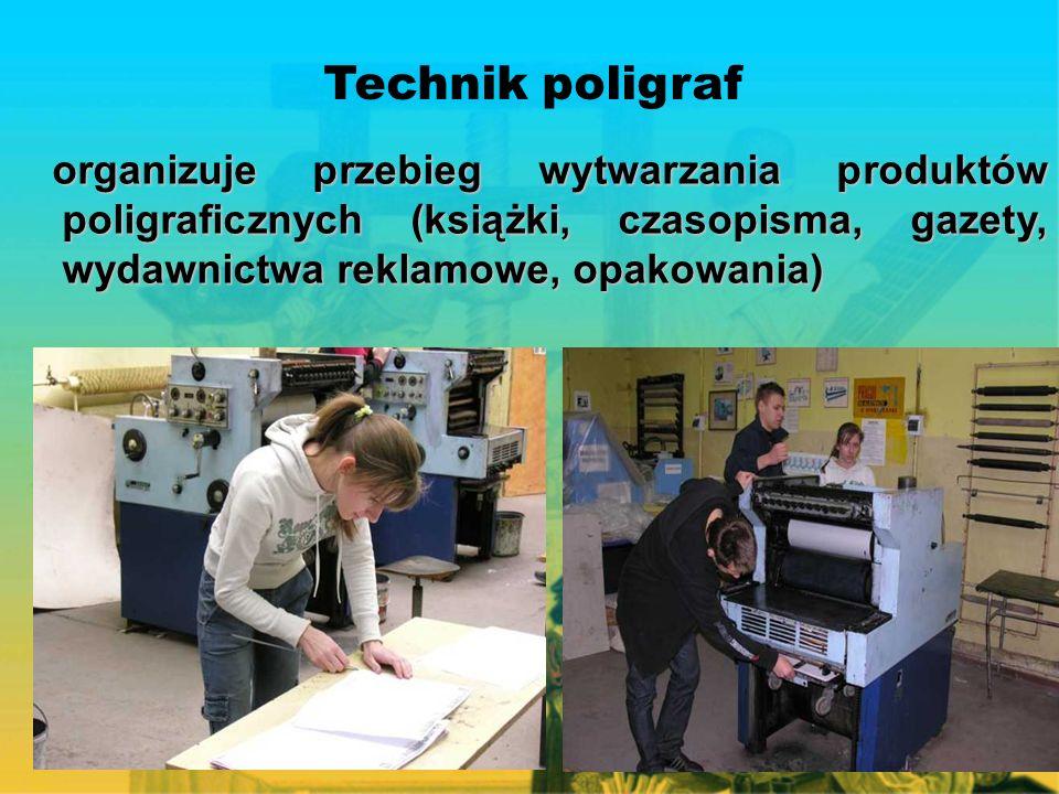 Technik poligraf organizuje przebieg wytwarzania produktów poligraficznych (książki, (książki, czasopisma, gazety, wydawnictwa reklamowe, opakowania)