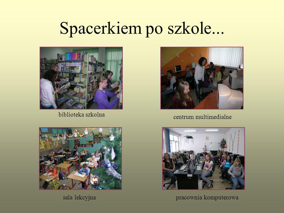 Spacerkiem po szkole... biblioteka szkolna centrum multimedialne sala lekcyjnapracownia komputerowa