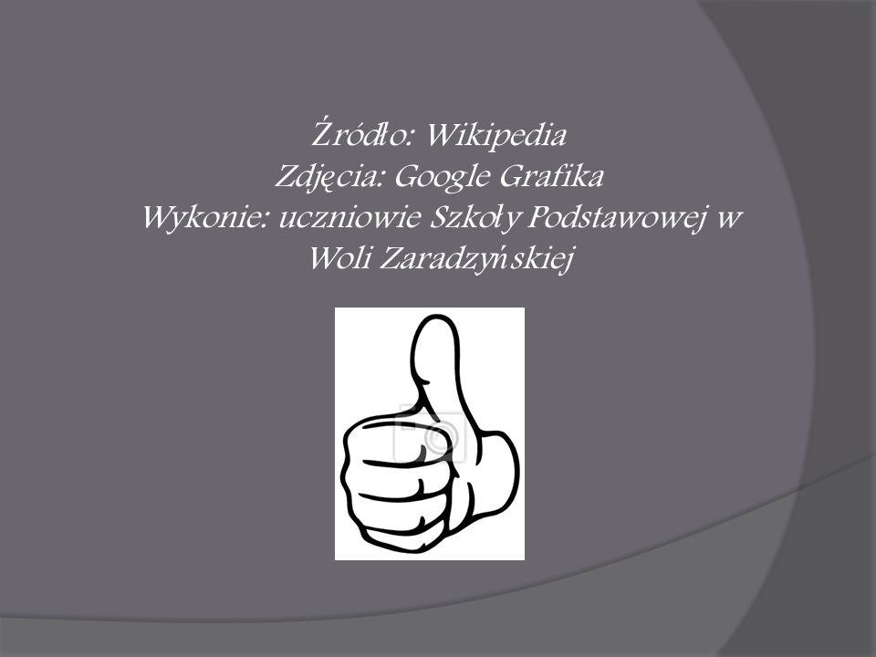 Ź ród ł o: Wikipedia Zdj ę cia: Google Grafika Wykonie: uczniowie Szko ł y Podstawowej w Woli Zaradzy ń skiej