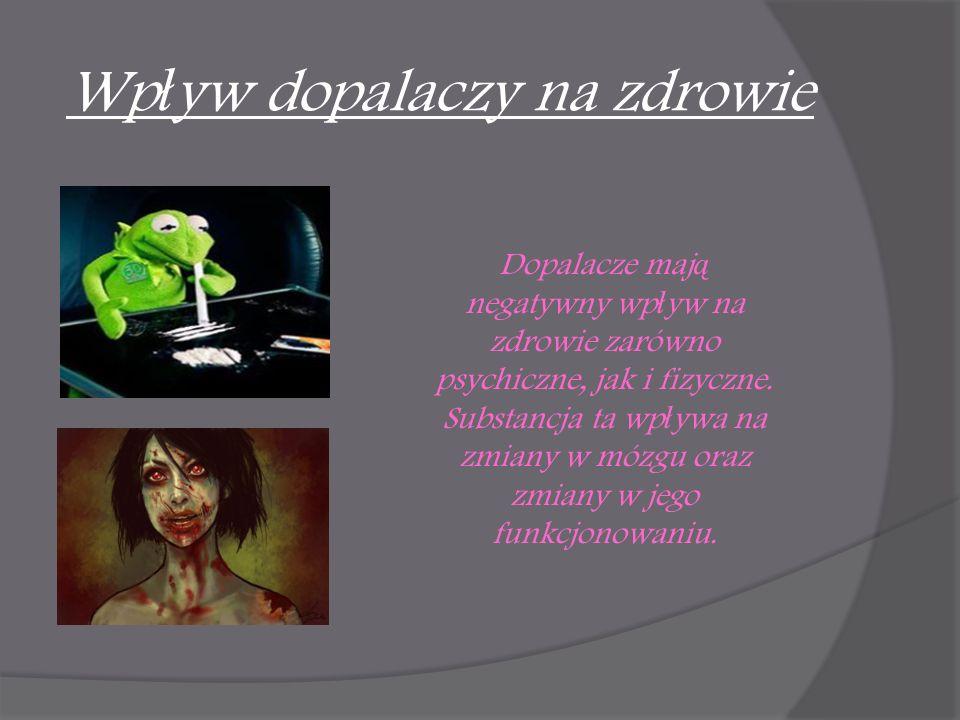 Wp ł yw dopalaczy na zdrowie Dopalacze maj ą negatywny wp ł yw na zdrowie zarówno psychiczne, jak i fizyczne.
