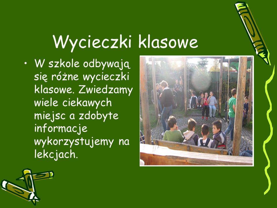 Wycieczki klasowe W szkole odbywają się różne wycieczki klasowe.