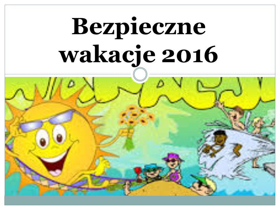 Bezpieczne wakacje 2016