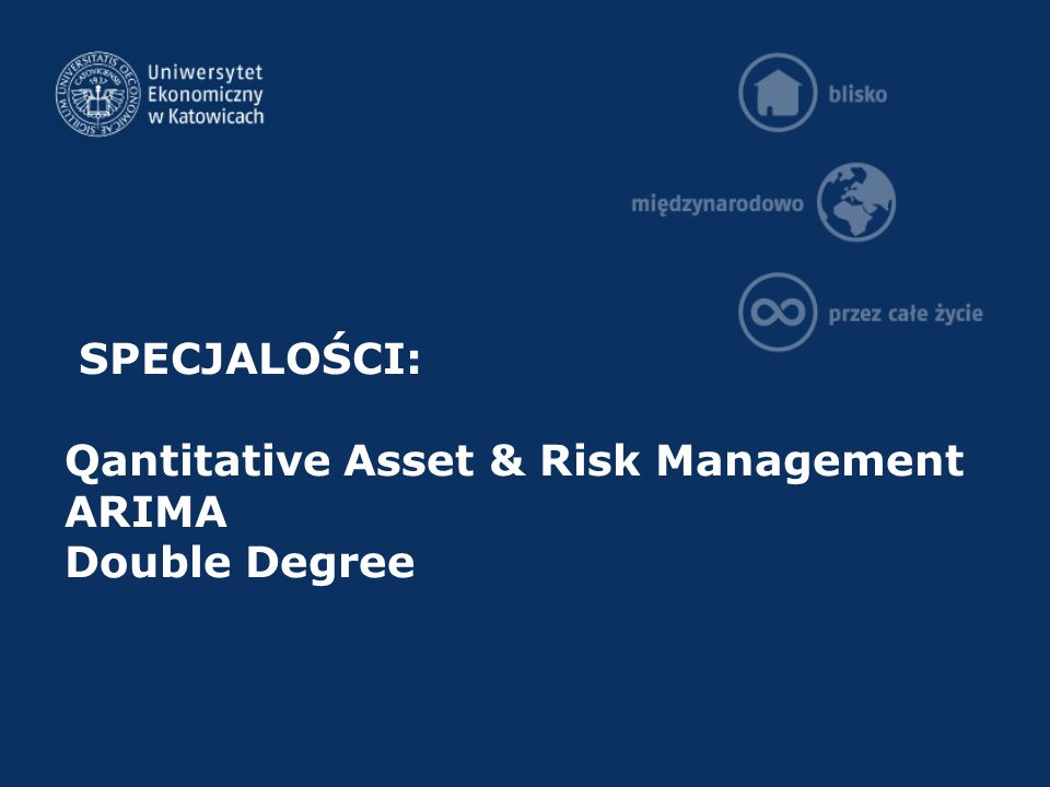 SPECJALOŚCI: Qantitative Asset & Risk Management ARIMA Double Degree