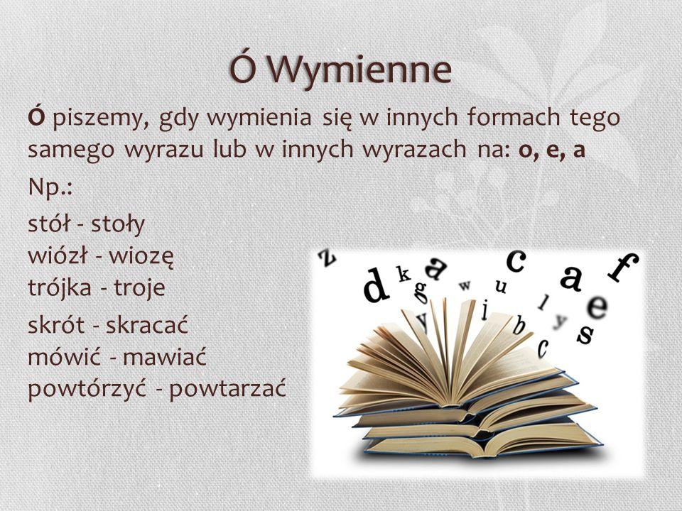 Zapamiętaj ! U piszemy zawsze na początku i końcu wyrazu.