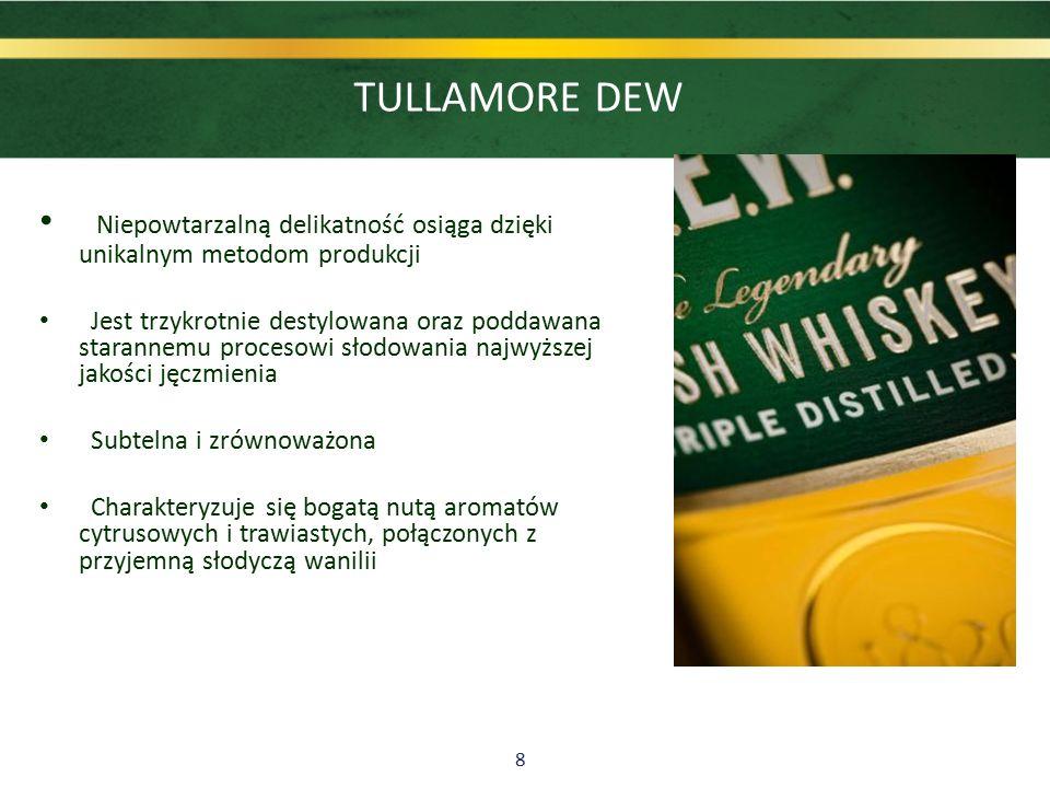 9  Whiskey produkowana od 1829 roku według niezmiennej receptury.