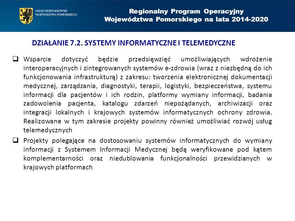  Wsparcie dotyczyć będzie przedsięwzięć umożliwiających wdrożenie interoperacyjnych i zintegrowanych systemów e-zdrowia (wraz z niezbędną do ich funk