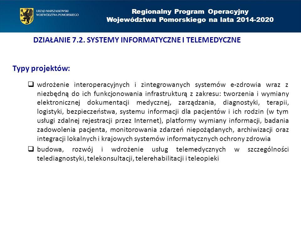 Typy projektów:  wdrożenie interoperacyjnych i zintegrowanych systemów e-zdrowia wraz z niezbędną do ich funkcjonowania infrastrukturą z zakresu: two