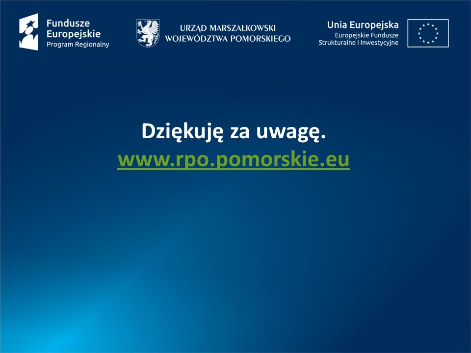 Dziękuję za uwagę. www.rpo.pomorskie.eu