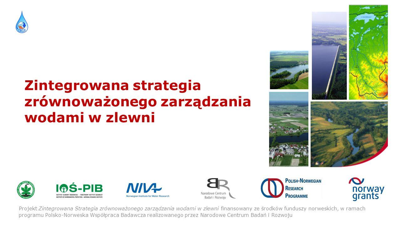 Projekt Zintegrowana Strategia zrównoważonego zarządzania wodami w zlewni finansowany ze środków funduszy norweskich, w ramach programu Polsko-Norweska Współpraca Badawcza realizowanego przez Narodowe Centrum Badań i Rozwoju Zintegrowana strategia zrównoważonego zarządzania wodami w zlewni