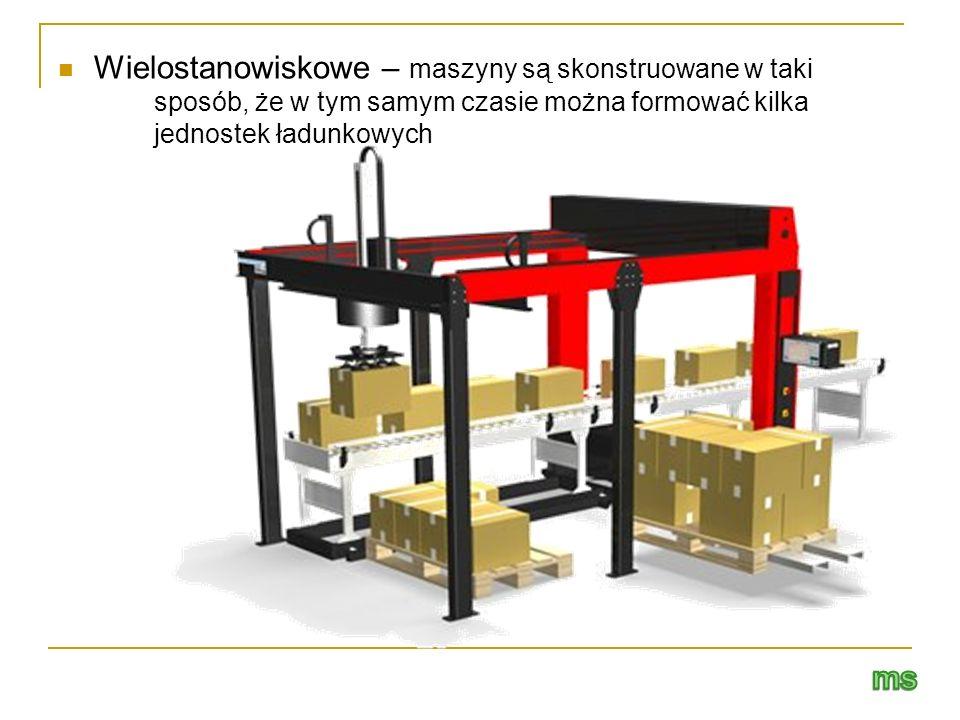 Wielostanowiskowe – maszyny są skonstruowane w taki sposób, że w tym samym czasie można formować kilka jednostek ładunkowych