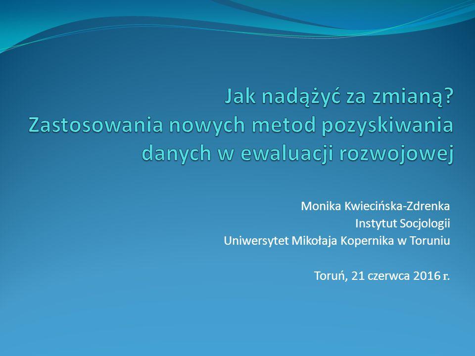Monika Kwiecińska-Zdrenka Instytut Socjologii Uniwersytet Mikołaja Kopernika w Toruniu Toruń, 21 czerwca 2016 r.