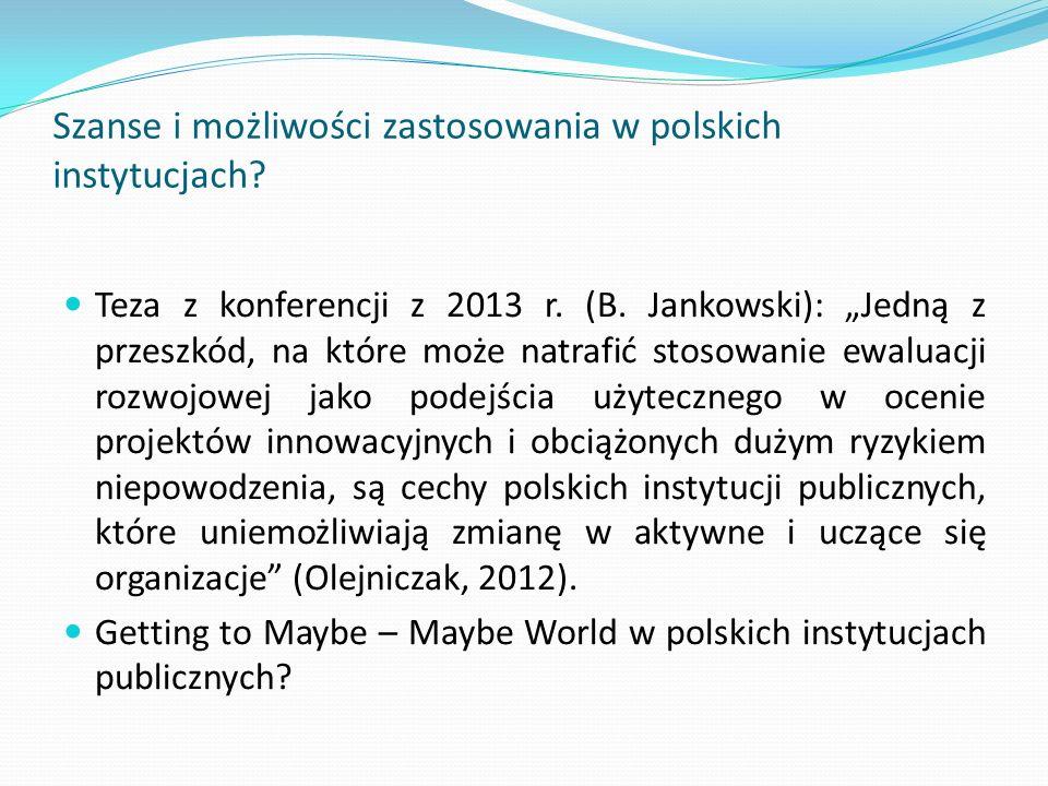 """Szanse i możliwości zastosowania w polskich instytucjach? Teza z konferencji z 2013 r. (B. Jankowski): """"Jedną z przeszkód, na które może natrafić stos"""