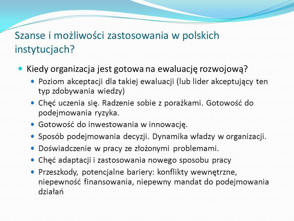 Szanse i możliwości zastosowania w polskich instytucjach? Kiedy organizacja jest gotowa na ewaluację rozwojową? Poziom akceptacji dla takiej ewaluacji