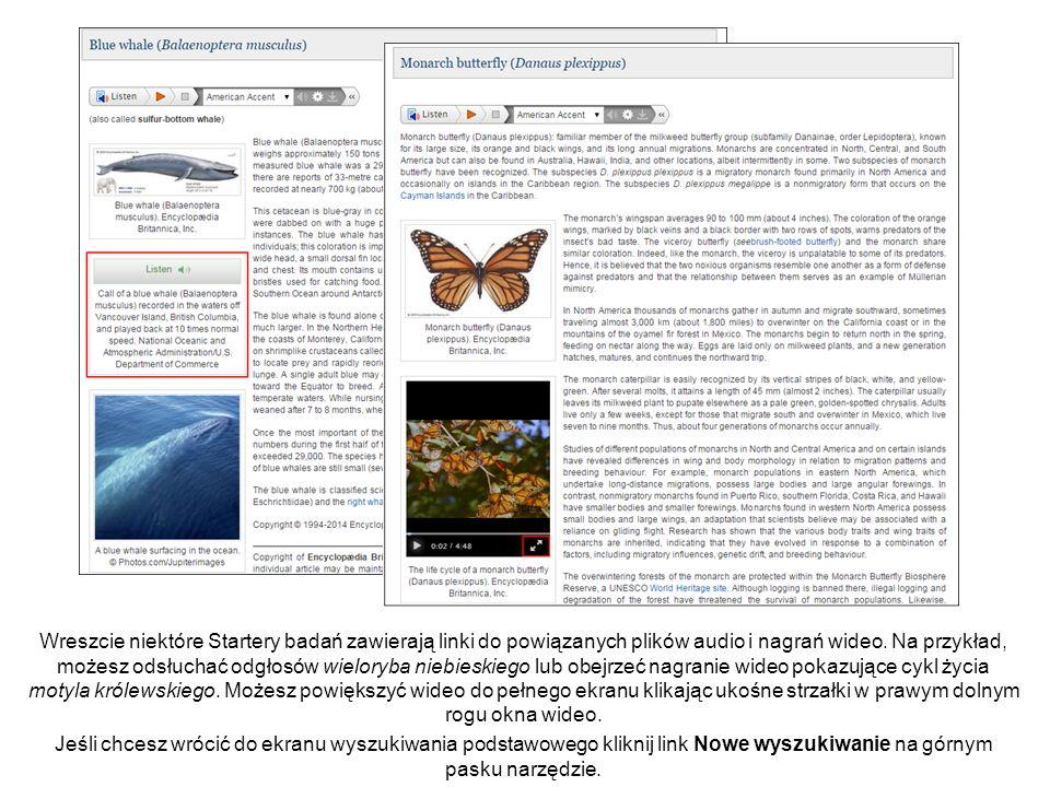 Wreszcie niektóre Startery badań zawierają linki do powiązanych plików audio i nagrań wideo.