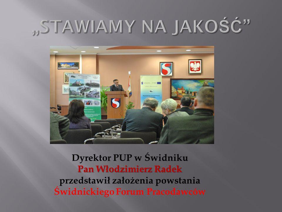 Dyrektor PUP w Świdniku Pan Włodzimierz Radek przedstawił założenia powstania Świdnickiego Forum Pracodawców