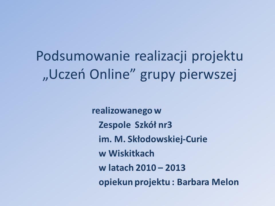"""Podsumowanie realizacji projektu """"Uczeń Online grupy pierwszej realizowanego w Zespole Szkół nr3 im."""