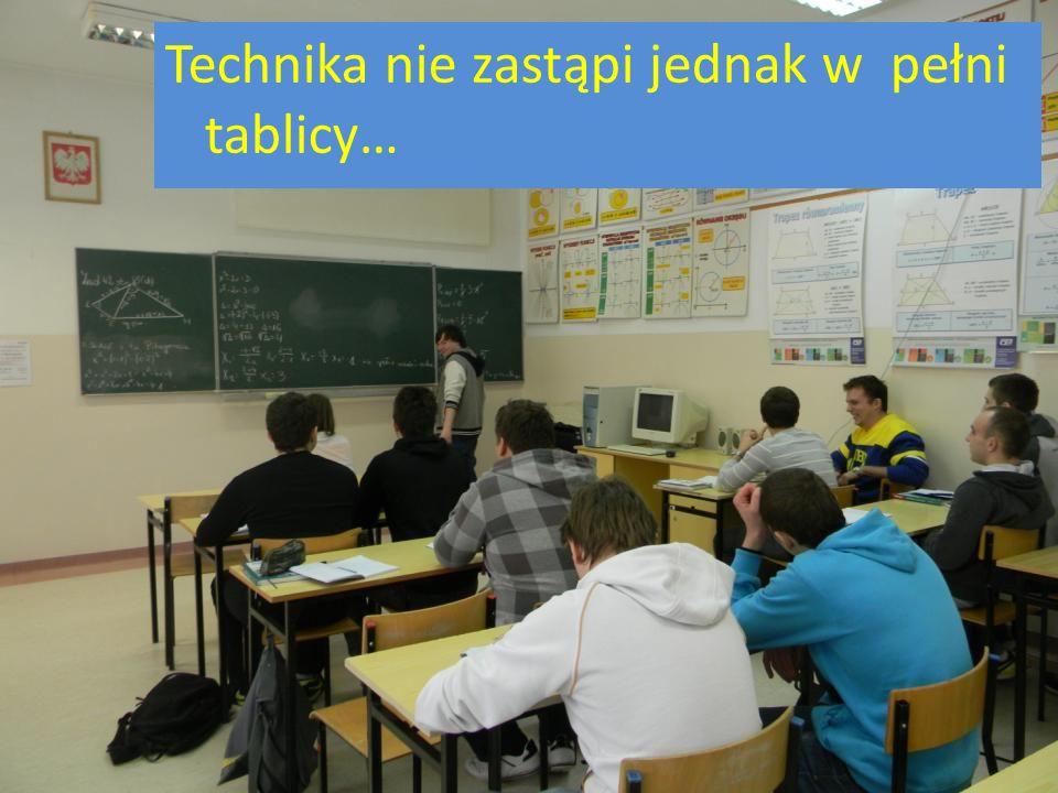 Technika nie zastąpi jednak w pełni tablicy…
