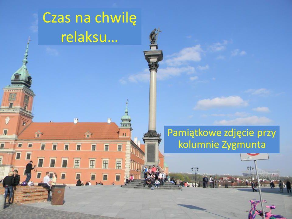 Czas na chwilę relaksu… Pamiątkowe zdjęcie przy kolumnie Zygmunta