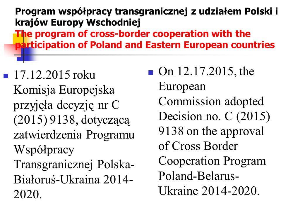 Program współpracy transgranicznej z udziałem Polski i krajów Europy Wschodniej The program of cross-border cooperation with the participation of Pola