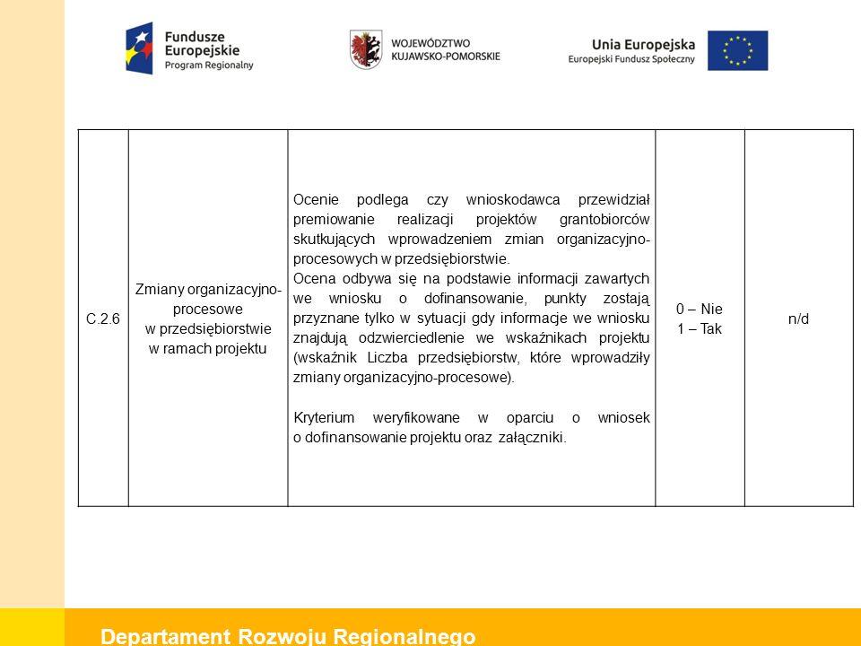 Departament Rozwoju Regionalnego C.2.7 Kompleksowość projektu 1.