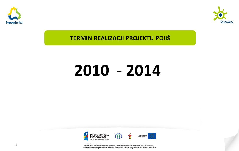 TERMIN REALIZACJI PROJEKTU Nazwa KontraktuRozpoczęcie kontraktu Termin zako ń czenia kontraktu kontrakt 01 – Budowa ZPiUOKSierpień 2011r.Sierpień 2014r.