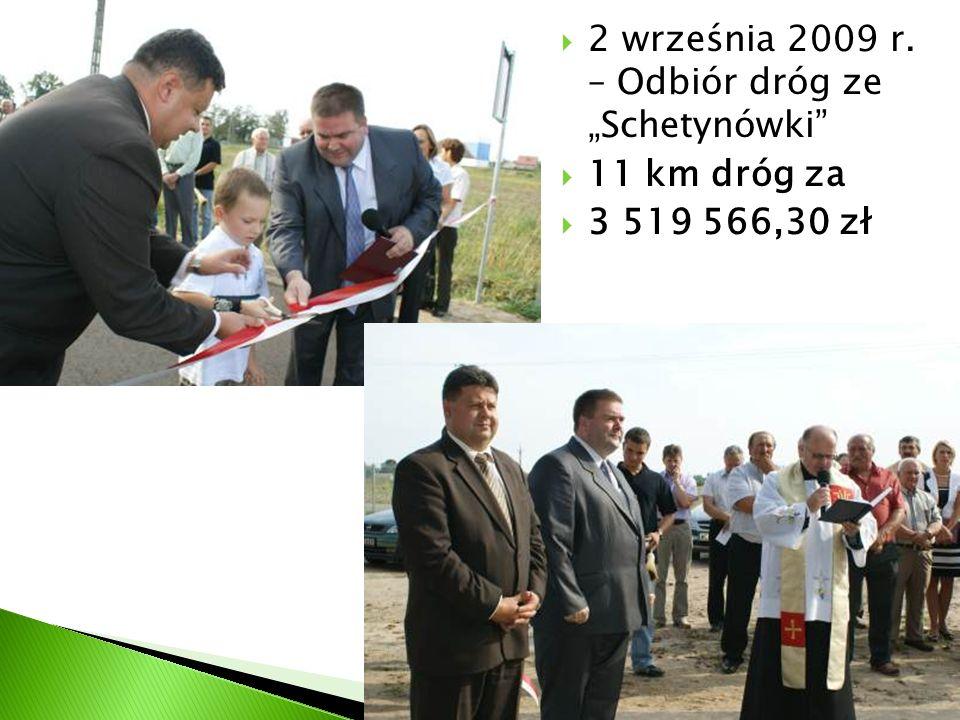 """ 2 września 2009 r. – Odbiór dróg ze """"Schetynówki  11 km dróg za  3 519 566,30 zł"""
