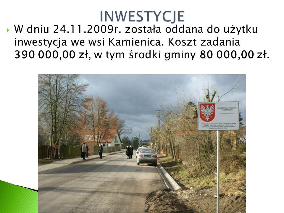  W dniu 24.11.2009r. została oddana do użytku inwestycja we wsi Kamienica.
