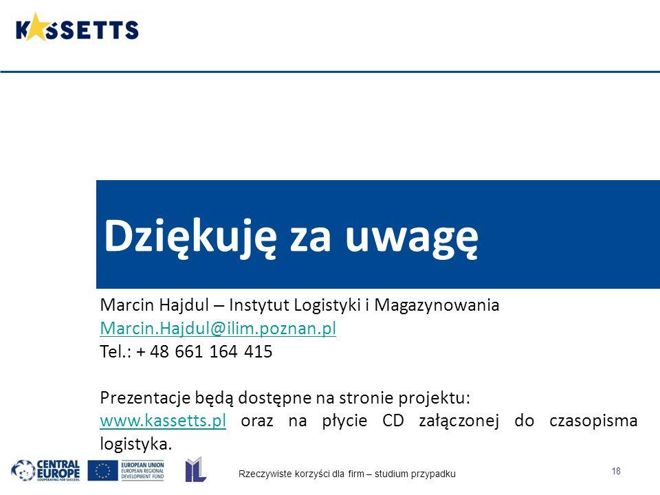 Rzeczywiste korzyści dla firm – studium przypadku 18 Dziękuję za uwagę Marcin Hajdul – Instytut Logistyki i Magazynowania Marcin.Hajdul@ilim.poznan.pl Tel.: + 48 661 164 415 Prezentacje będą dostępne na stronie projektu: www.kassetts.plwww.kassetts.pl oraz na płycie CD załączonej do czasopisma logistyka.