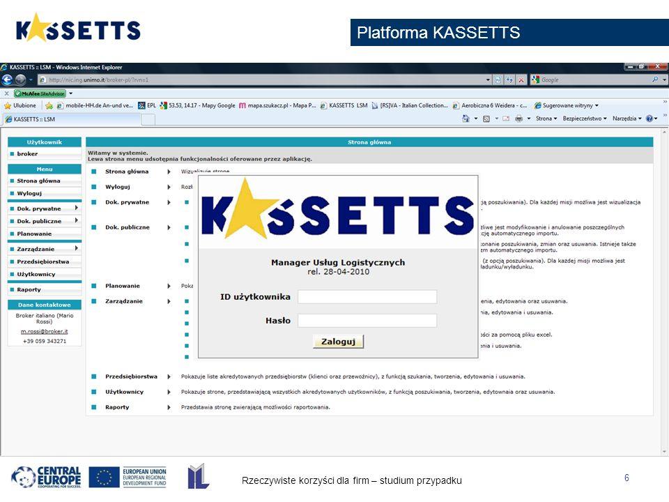 Rzeczywiste korzyści dla firm – studium przypadku 7 Platforma KASSETTS Konfiguracja platformy 1.Konfiguracja platformy, nadanie uprawnień 2.Zdefiniowanie parametrów przewozów (lokalizacje, jednostki ładunkowe, środki transportu) 3.Informacje o dostępnej flocie środków transportu 4.Konfiguracja rejonów obsługi