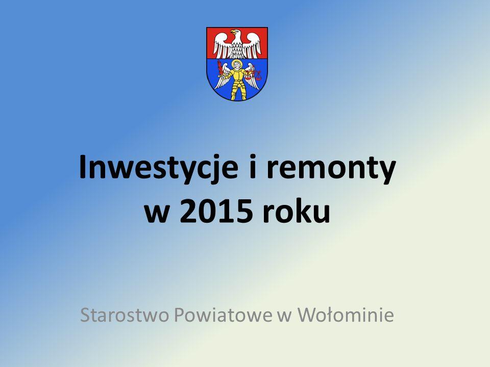 Inwestycje i remonty w 2015 roku Starostwo Powiatowe w Wołominie
