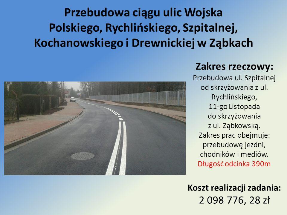 Przebudowa ciągu ulic Wojska Polskiego, Rychlińskiego, Szpitalnej, Kochanowskiego i Drewnickiej w Ząbkach Zakres rzeczowy: Przebudowa ul.