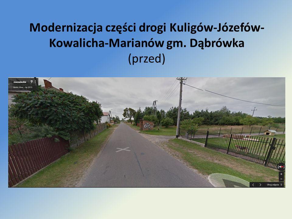 Modernizacja części drogi Kuligów-Józefów- Kowalicha-Marianów gm. Dąbrówka (przed)