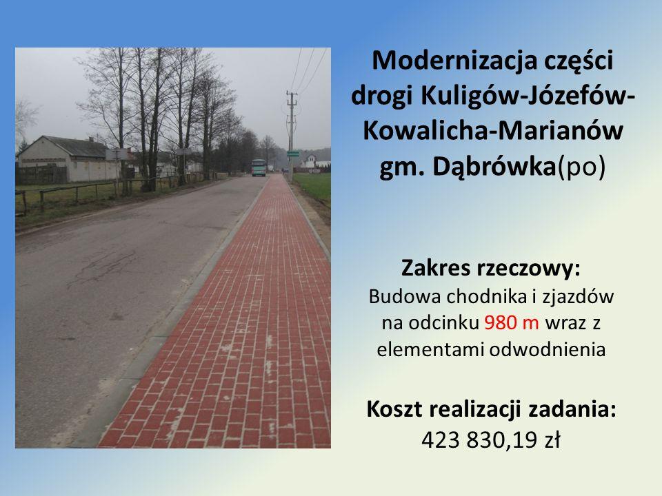 Modernizacja części drogi Kuligów-Józefów- Kowalicha-Marianów gm. Dąbrówka(po) Zakres rzeczowy: Budowa chodnika i zjazdów na odcinku 980 m wraz z elem