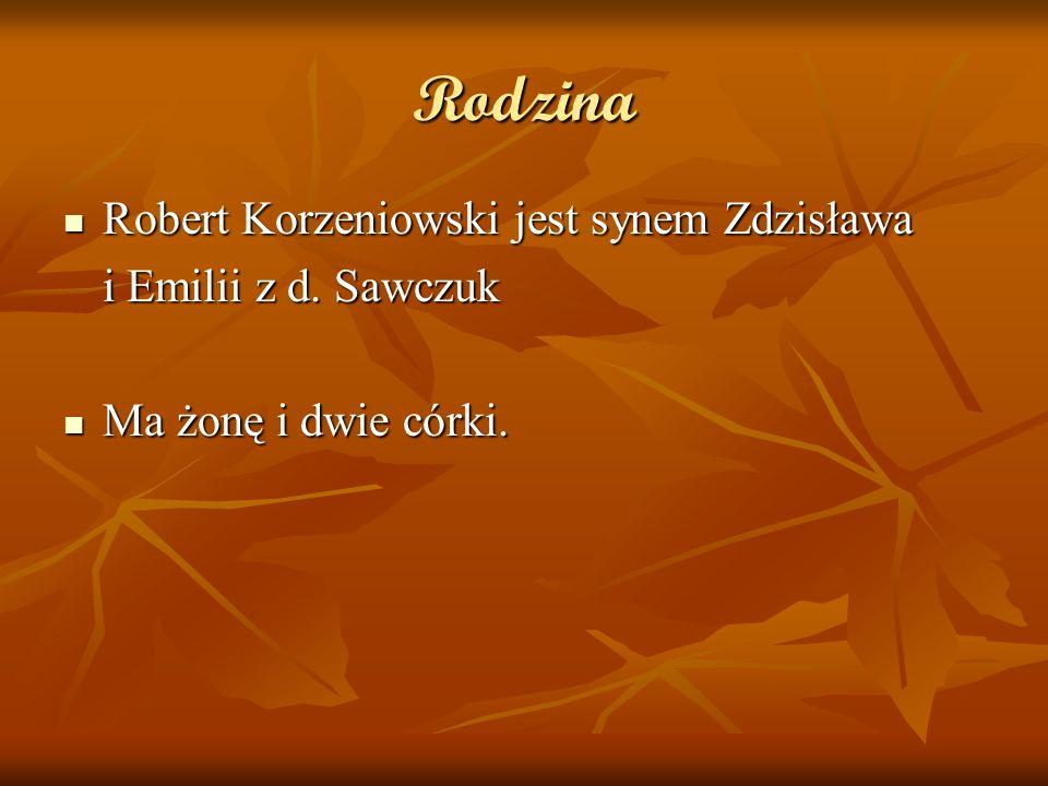 Rodzina Robert Korzeniowski jest synem Zdzisława Robert Korzeniowski jest synem Zdzisława i Emilii z d.