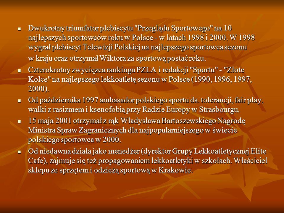 Dwukrotny triumfator plebiscytu Przeglądu Sportowego na 10 najlepszych sportowców roku w Polsce - w latach 1998 i 2000.